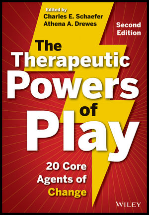 The Therapeutic Powers of Play: 20 Core Agents of Change, 2nd Edition (1118416589) cover image