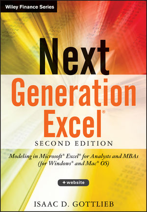 Next Generation Excel: Modeling In Excel For Analysts And MBAs (For MS Windows And Mac OS), 2nd Edition (1118469089) cover image