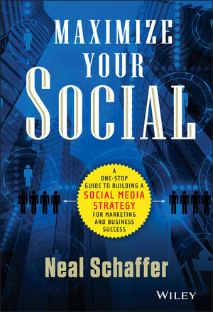 Book Cover Image for Maximize Your Social: A One-Stop Guide to Building a Social Media Strategy for Marketing and Business Success