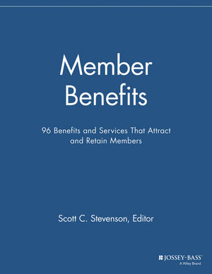 Member Benefits: 96 Benefits and Services That Attract and Retain Members
