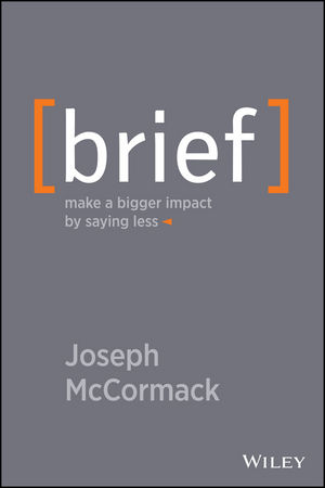 Brief: Make a Bigger Impact by Saying Less (1118705289) cover image