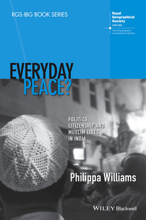 Everyday Peace?: Politics, Citizenship and Muslim Lives in India (1118837789) cover image