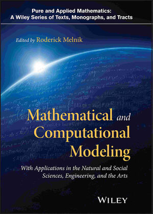 Mathematical and Computational Modeling: With Applications in Natural and Social Sciences, Engineering, and the Arts