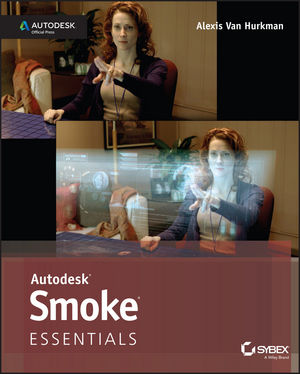Book Cover Image for Autodesk Smoke Essentials: Autodesk Official Press