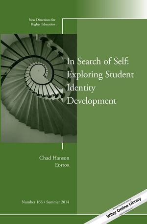 In Search of Self: Exploring Student Identity Development: New Directions for Higher Education, Number 166
