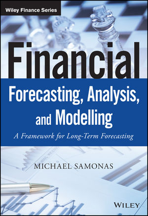 Financial Forecasting, Analysis, and Modelling: A Framework for Long-Term Forecasting