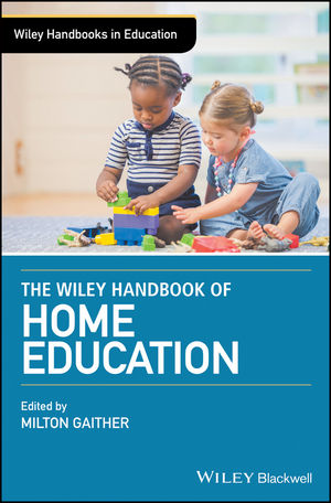 The Wiley Handbook of Home Education (1118926889) cover image