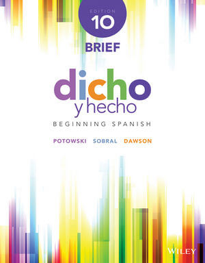 Dicho y hecho: Beginning Spanish, 10th Edition Brief