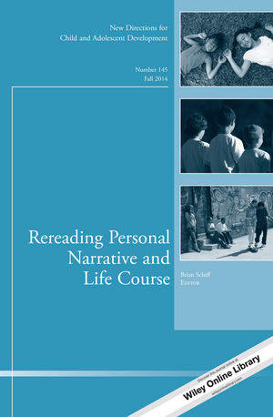 Rereading Personal Narrative and Life Course: New Directions for Child and Adolescent Development, Number 145 (1118984889) cover image