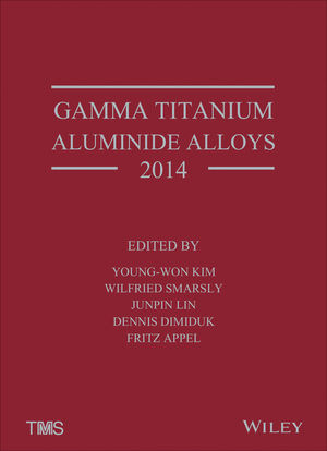 Gamma Titanium Aluminide Alloys 2014: A Collection of Research on Innovation and Commercialization of Gamma Alloy Technology