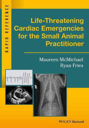 Life-Threatening Cardiac Emergencies for the Small Animal Practitioner (1119042089) cover image