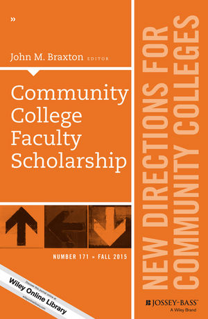 Community College Faculty Scholarship: New Directions for Community Colleges, Number 171