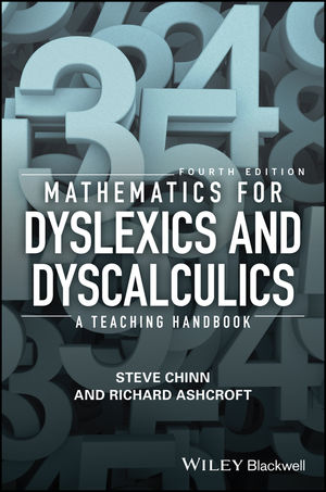 Mathematics for Dyslexics and Dyscalculics: A Teaching Handbook, 4th Edition (1119159989) cover image