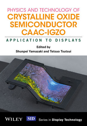Physics and Technology of Crystalline Oxide Semiconductor CAAC-IGZO: Application to Displays (1119247489) cover image