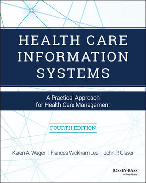 Health Care Information Systems: A Practical Approach for Health Care Management, 4th Edition (1119337089) cover image