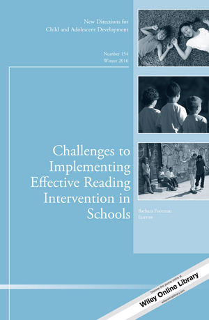 Challenges to Implementing Effective Reading Intervention in Schools: New Directions for Child and Adolescent Development, Number 154