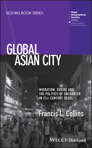 Global Asian City: Migration, Desire and the Politics of Encounter in 21st Century Seoul