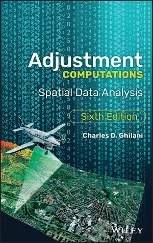 Adjustment Computations: Spatial Data Analysis, 6th Edition (1119385989) cover image