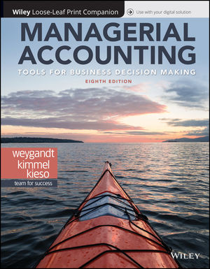 Managerial Accounting: Tools for Business Decision Making, Loose-leaf Print Companion