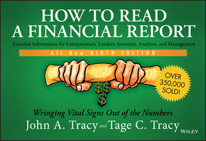How to Read a Financial Report : Wringing Vital Signs Out of the Numbers, 9th Edition