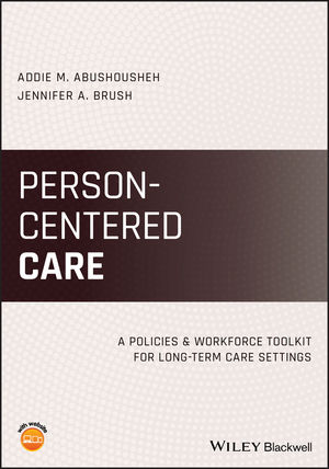 Person-Centered Care: A Policies and Workforce Toolkit for Long-Term Care Settings