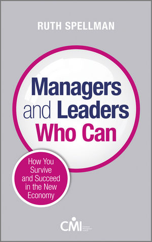 Managers and Leaders Who Can: How you survive and succeed in the new economy (1119993989) cover image