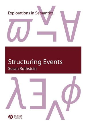 Structuring Events: A Study in the Semantics of Aspect (1405106689) cover image