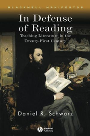 In Defense of Reading: Teaching Literature in the Twenty-First Century (1405130989) cover image
