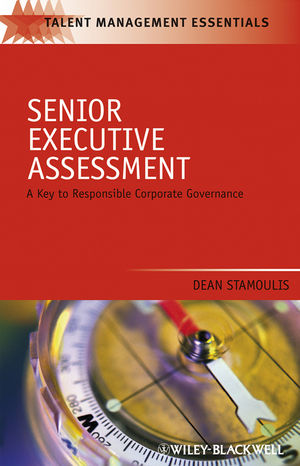 Senior Executive Assessment: A Key to Responsible Corporate Governance (1405179589) cover image