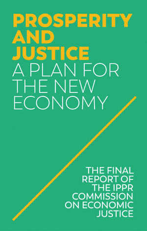 Prosperity and Justice: A Plan for the New Economy