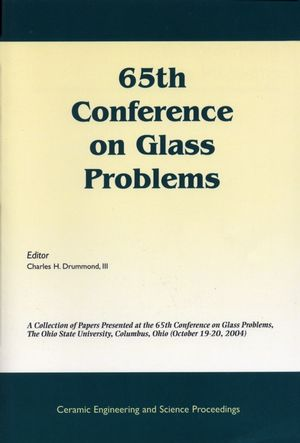 65th Conference on Glass Problems: A Collection of Papers Presented at the 65th Conference on Glass Problems, The Ohio State Univetsity, Columbus, Ohio (October 19-20, 2004), Volume 26, Number 1