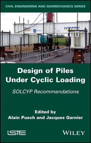 Design of Piles Under Cyclic Loading: SOLCYP Recommendations