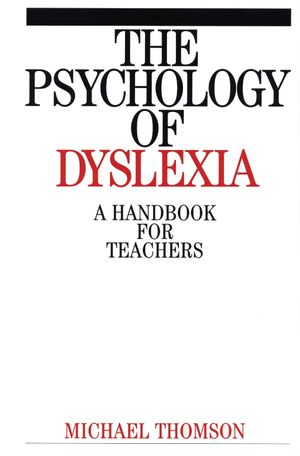 The Psychology of Dyslexia: A Handbook for Teachers