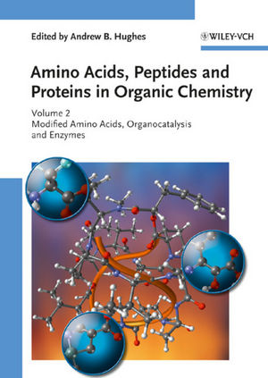 Amino Acids, Peptides and Proteins in Organic Chemistry, Volume 2, Modified Amino Acids, Organocatalysis and Enzymes (3527320989) cover image