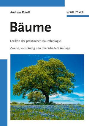 Bäume: Lexikon der praktischen Baumbiologie, 2nd Edition