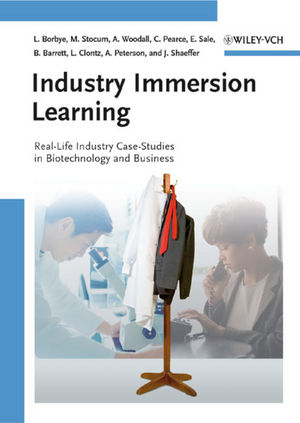 Industry Immersion Learning: Real-Life Industry Case Studies in Biotechnology and Business (3527324089) cover image