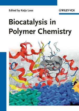Biocatalysis in Polymer Chemistry