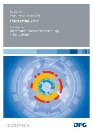 Förderatlas 2012: Kennzahlen zur öffentlich finanzierten Forschung in Deutschland