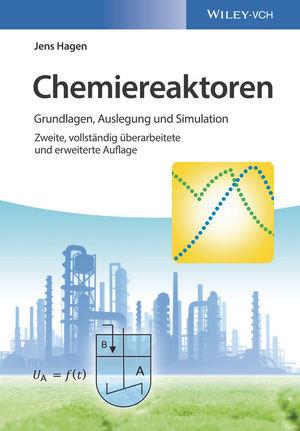 Chemiereaktoren: Grundlagen, Auslegung und Simulation, 2. Auflage
