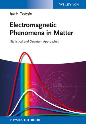 Electromagnetic Phenomena in Matter: Statistical and Quantum Approaches (3527413189) cover image