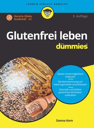 Glutenfrei leben für Dummies, 3. Auflage