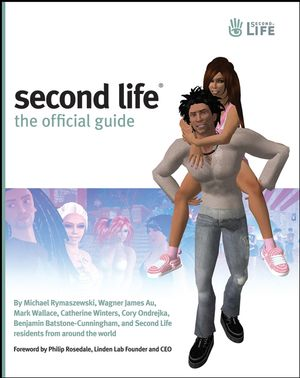 Second Life<sup>&#174;</sup>: The Official Guide