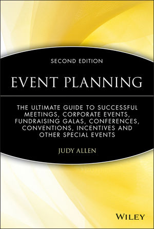 Event Planning: The Ultimate Guide To Successful Meetings, Corporate Events, Fundraising Galas, Conferences, Conventions, Incentives and Other Special Events, 2nd Edition (047015618X) cover image