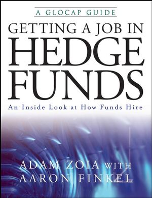 Getting a Job in Hedge Funds: An Inside Look at How Funds Hire (047022648X) cover image
