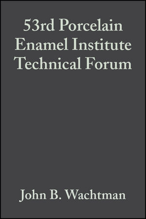 53rd Porcelain Enamel Institute Technical Forum, Volume 13, Issue 5/6