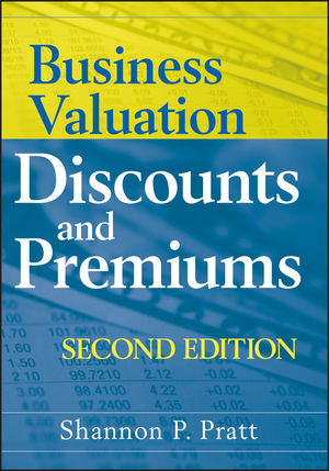 Business Valuation Discounts and Premiums, 2nd Edition