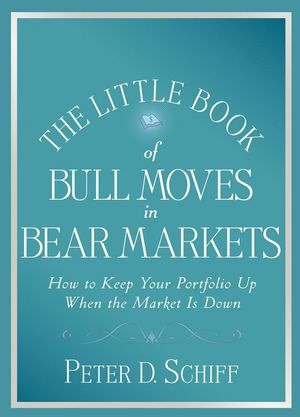 The Little Book of Bull Moves in Bear Markets: How to Keep Your Portfolio Up When the Market is Down (047038378X) cover image