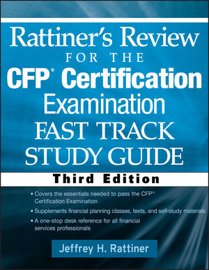 Rattiner's Review for the CFP(R) Certification Examination, Fast Track, Study Guide, 3rd Edition