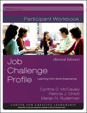 Job Challenge Profile: Learning from Work Experience, Participant Workbook Package  (Includes the Workbook and Self Instrument) Revised