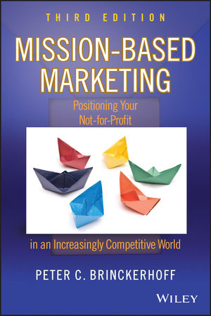 Mission-Based Marketing: Positioning Your Not-for-Profit in an Increasingly Competitive World, 3rd Edition